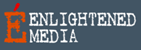 Powered by Enlightened Media